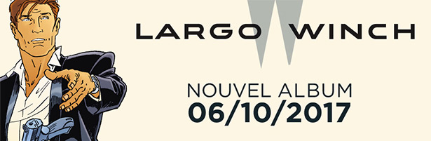Largo Winch tome 21 en librairie le 6 octobre 2017 !